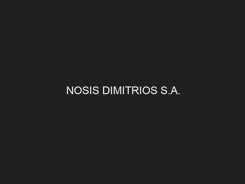 NOSIS DIMITRIOS S.A.