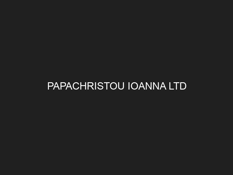 PAPACHRISTOU IOANNA LTD
