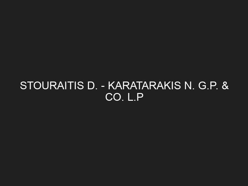 STOURAITIS D. — KARATARAKIS N. G.P. & CO. L.P