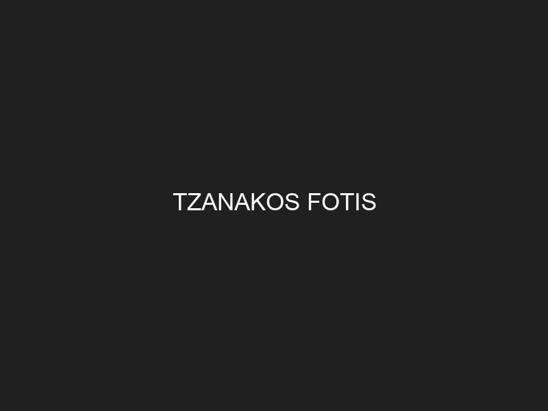 TZANAKOS FOTIS