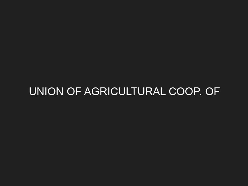 UNION OF AGRICULTURAL COOP. OF KYDONIAS-KISAMOU-BRACH KOLIMBARIOU