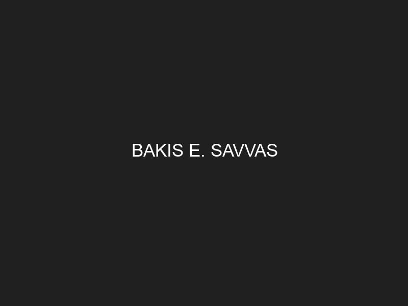 BAKIS E. SAVVAS
