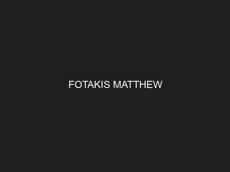 FOTAKIS MATTHEW