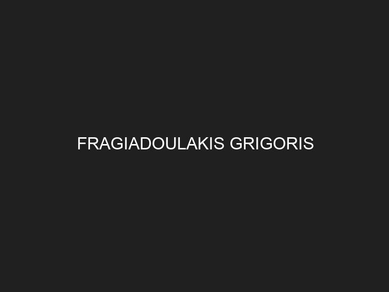 FRAGIADOULAKIS GRIGORIS