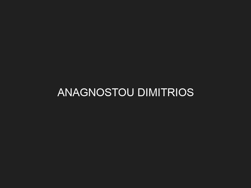 ANAGNOSTOU DIMITRIOS