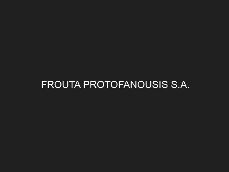 FROUTA PROTOFANOUSIS S.A.