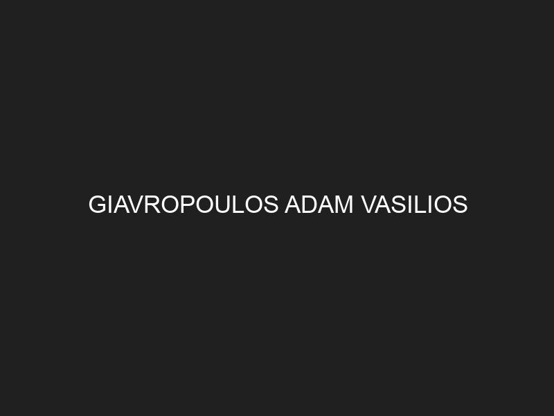 GIAVROPOULOS ADAM VASILIOS