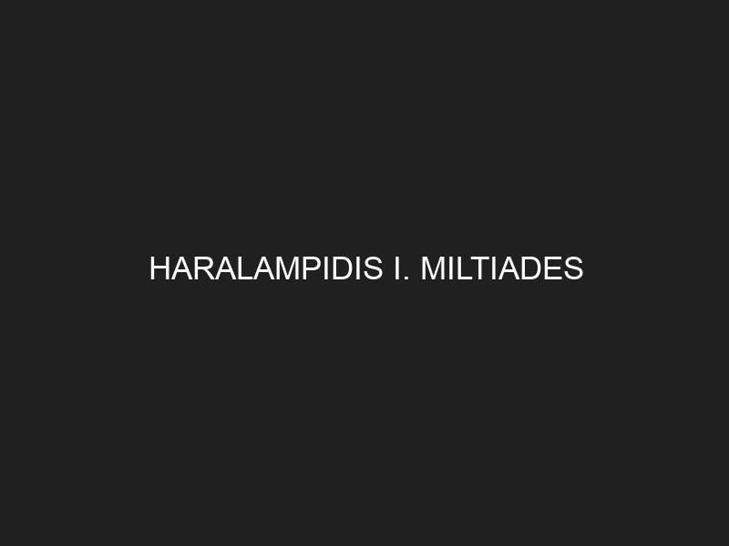 HARALAMPIDIS I. MILTIADES