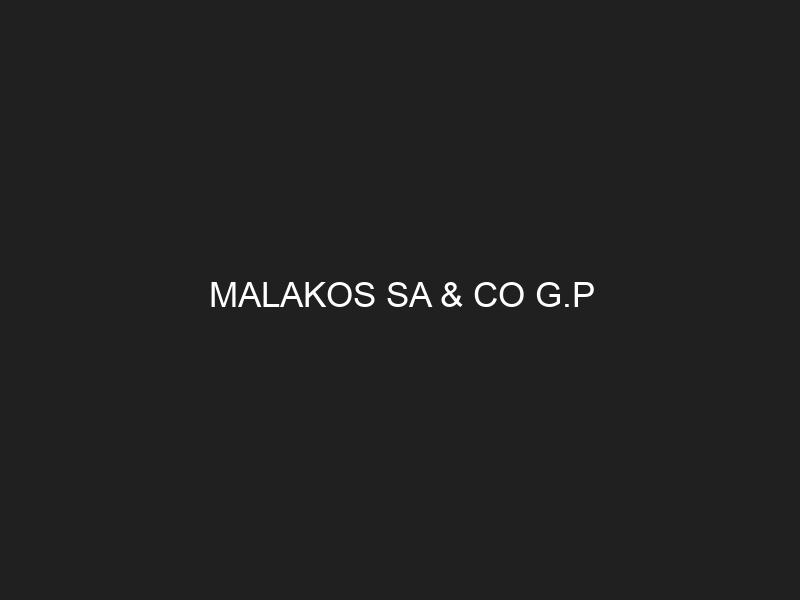 MALAKOS SA & CO G.P