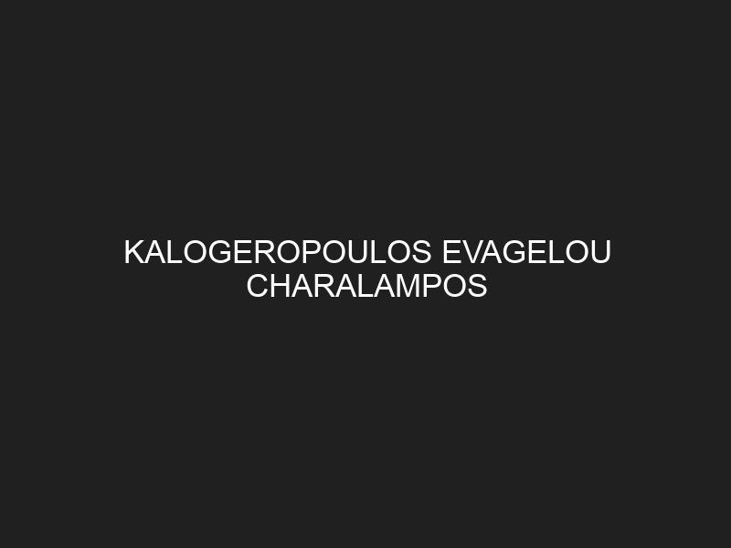 KALOGEROPOULOS EVAGELOU CHARALAMPOS