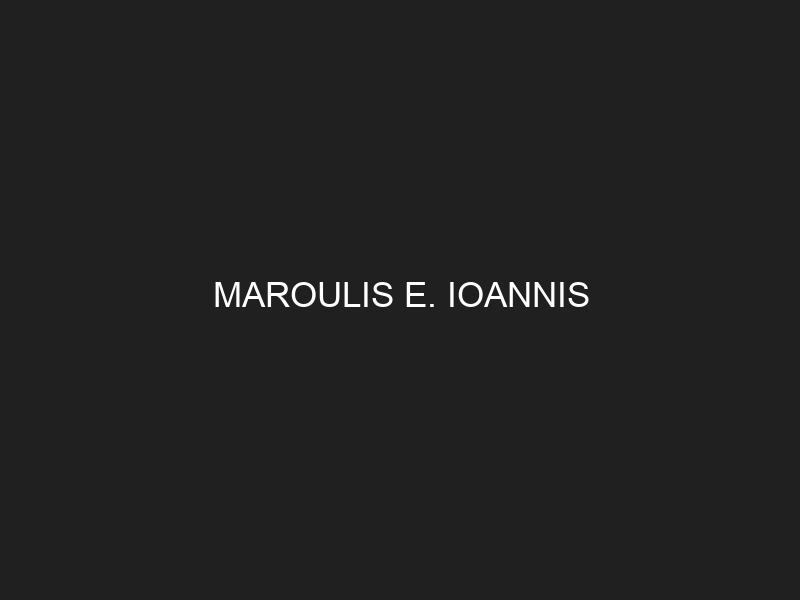 MAROULIS E. IOANNIS
