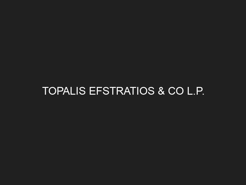 TOPALIS EFSTRATIOS & CO L.P.