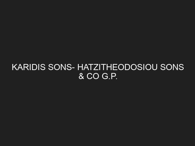KARIDIS SONS- HATZITHEODOSIOU SONS & CO G.P.