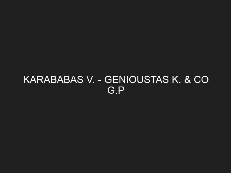 KARABABAS V. — GENIOUSTAS K. & CO G.P
