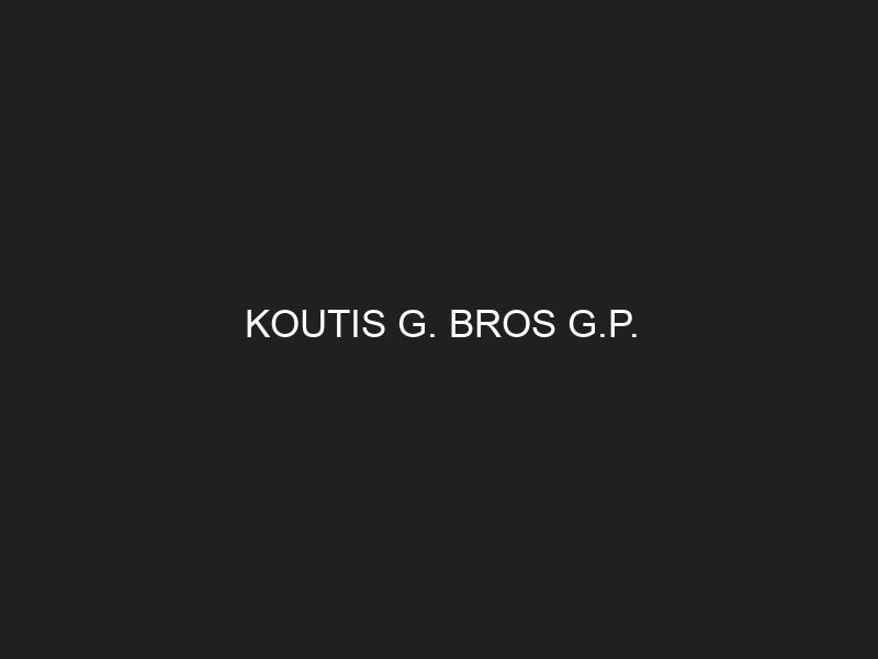 KOUTIS G. BROS G.P.