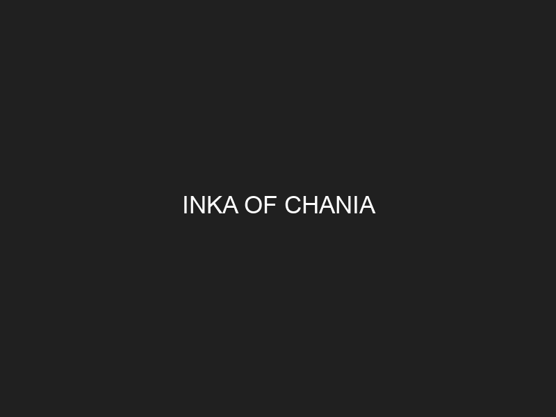 INKA OF CHANIA