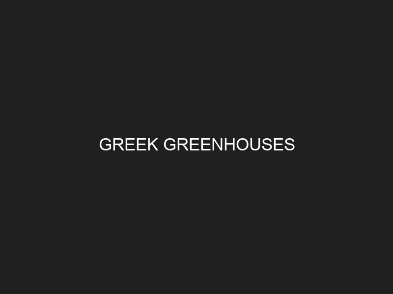 GREEK GREENHOUSES